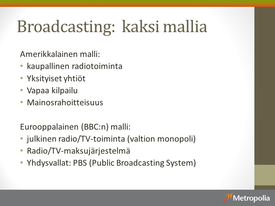 Broadcasting: kaksi mallia