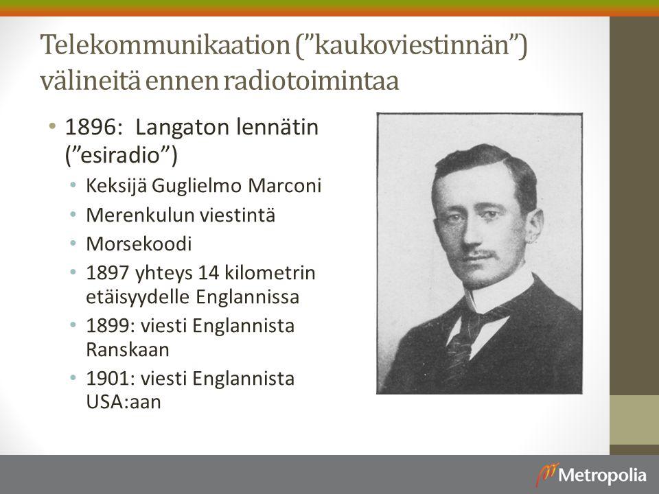 Telekommunikaation ( kaukoviestinnän ) välineitä ennen radiotoimintaa