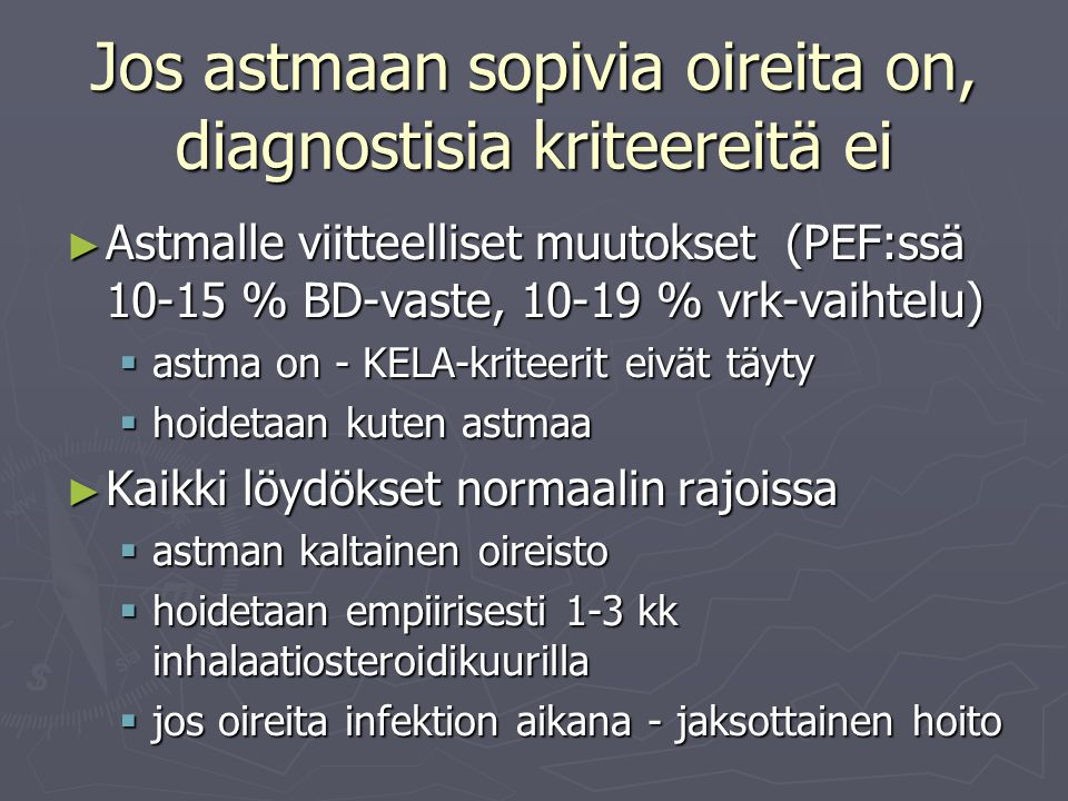 Jos astmaan sopivia oireita on, diagnostisia kriteereitä ei
