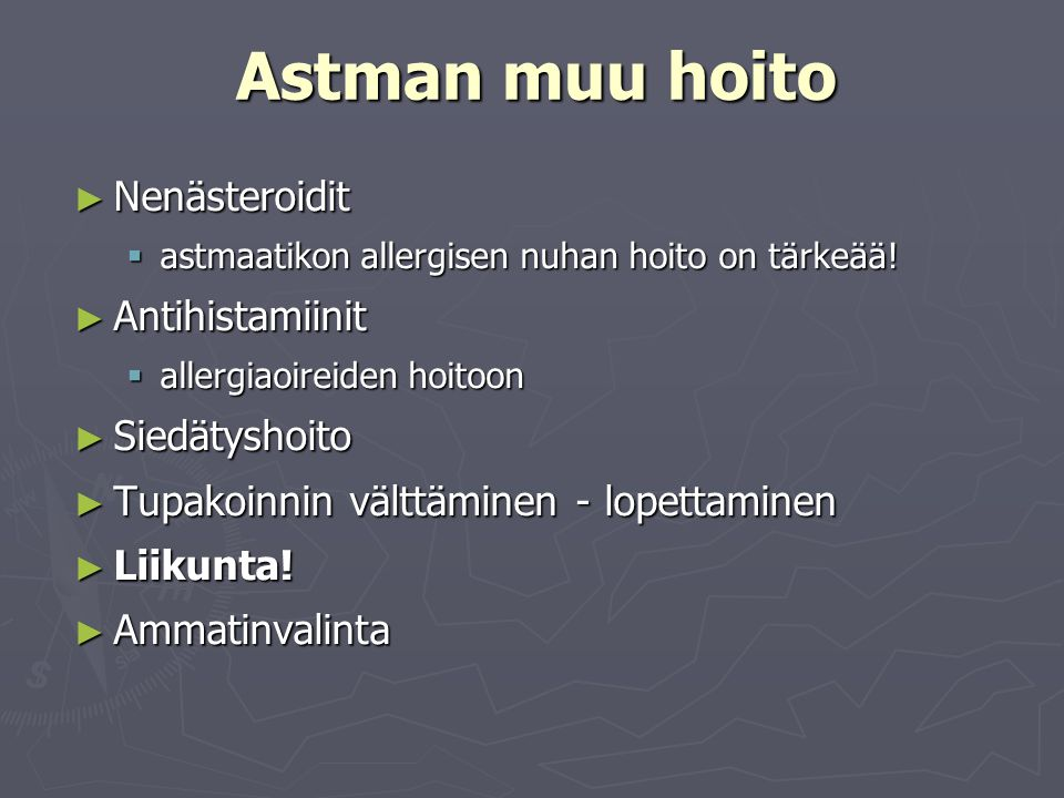 Astman muu hoito Nenästeroidit Antihistamiinit Siedätyshoito