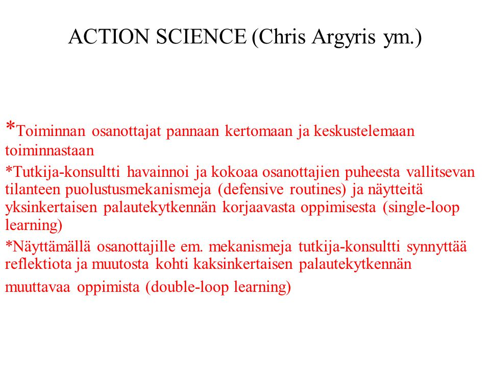 ACTION SCIENCE (Chris Argyris ym.)