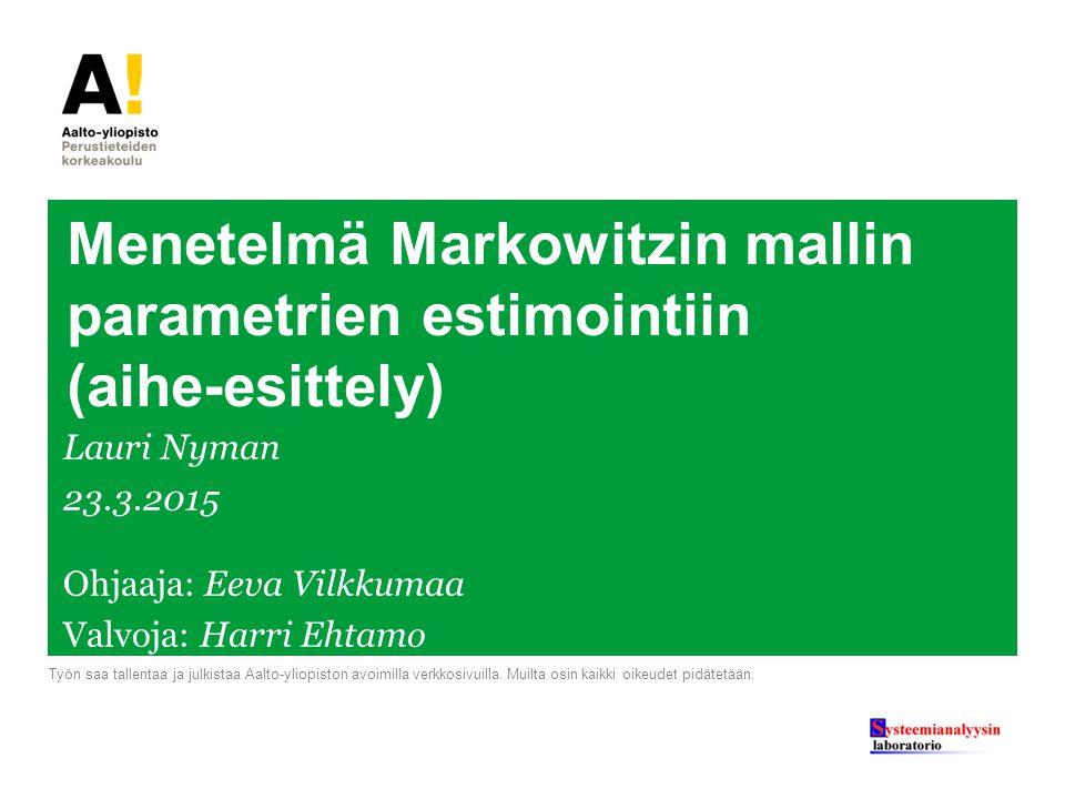 Menetelmä Markowitzin mallin parametrien estimointiin (aihe-esittely)