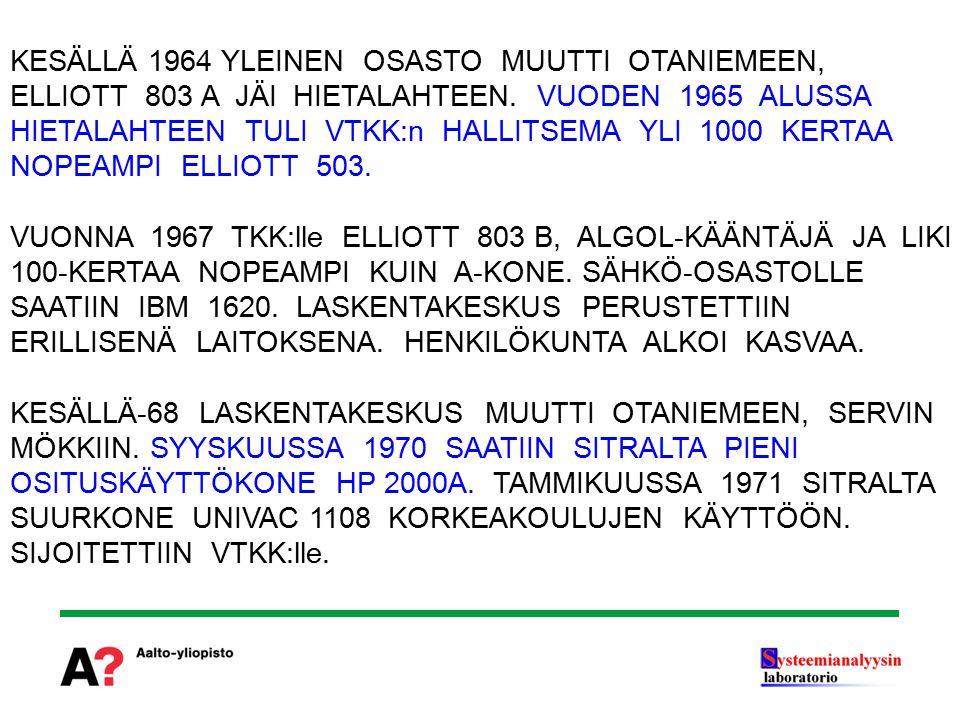 KESÄLLÄ 1964 YLEINEN OSASTO MUUTTI OTANIEMEEN,