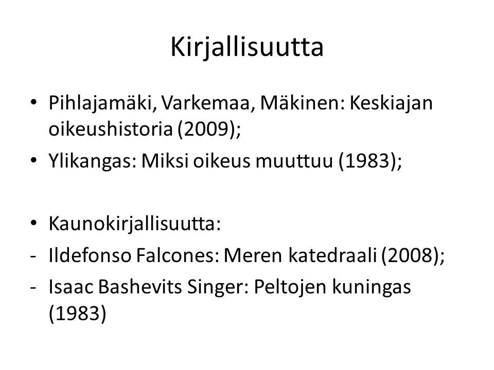 Kirjallisuutta Pihlajamäki, Varkemaa, Mäkinen: Keskiajan oikeushistoria (2009); Ylikangas: Miksi oikeus muuttuu (1983);