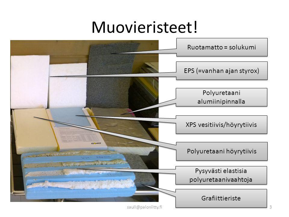 Muovieristeet! Ruotamatto = solukumi EPS (=vanhan ajan styrox)