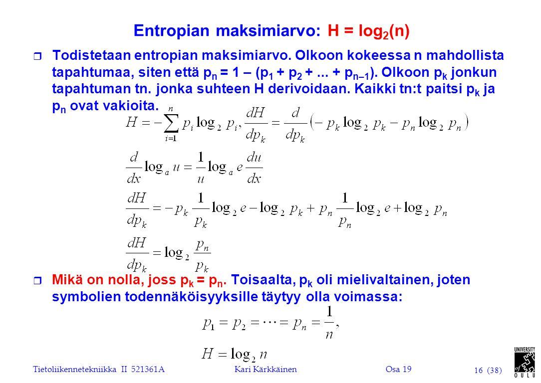 Entropian maksimiarvo: H = log2(n)