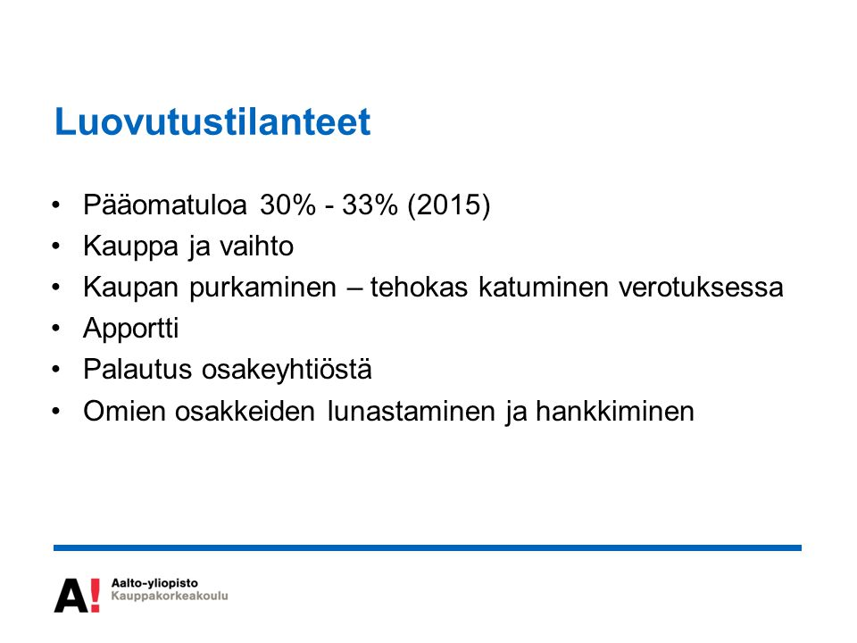Luovutustilanteet Pääomatuloa 30% - 33% (2015) Kauppa ja vaihto