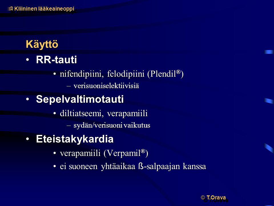Käyttö RR-tauti Sepelvaltimotauti Eteistakykardia