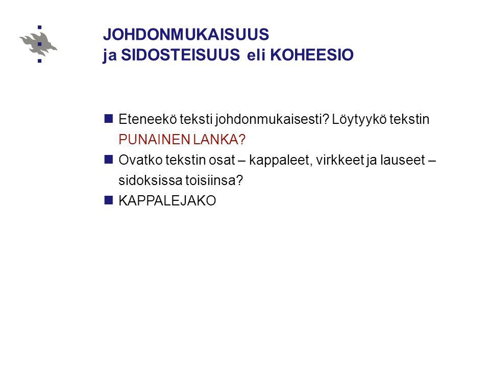 JOHDONMUKAISUUS ja SIDOSTEISUUS eli KOHEESIO