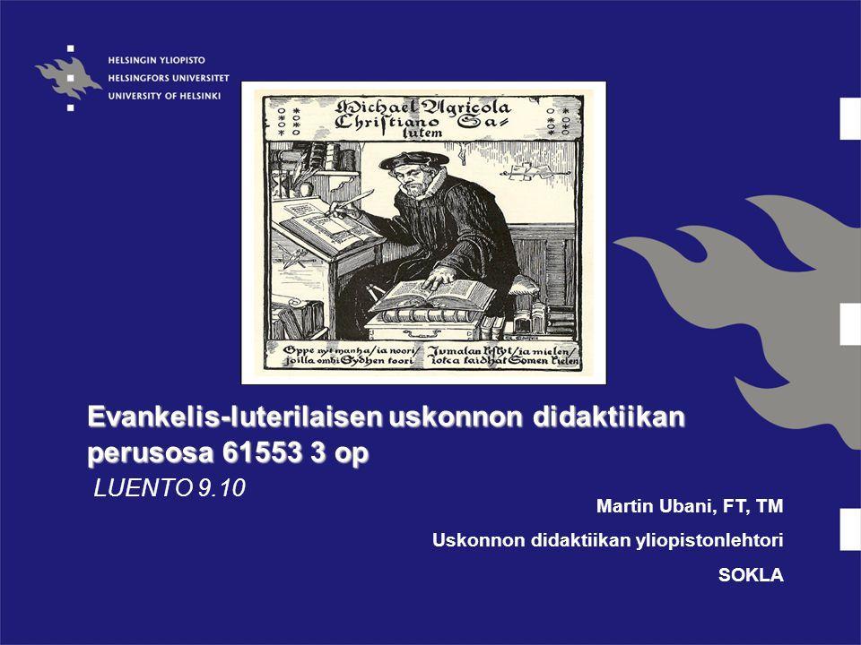 Evankelis-luterilaisen uskonnon didaktiikan perusosa 61553 3 op