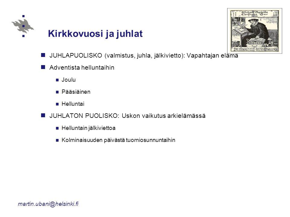 Kirkkovuosi ja juhlat JUHLAPUOLISKO (valmistus, juhla, jälkivietto): Vapahtajan elämä. Adventista helluntaihin.