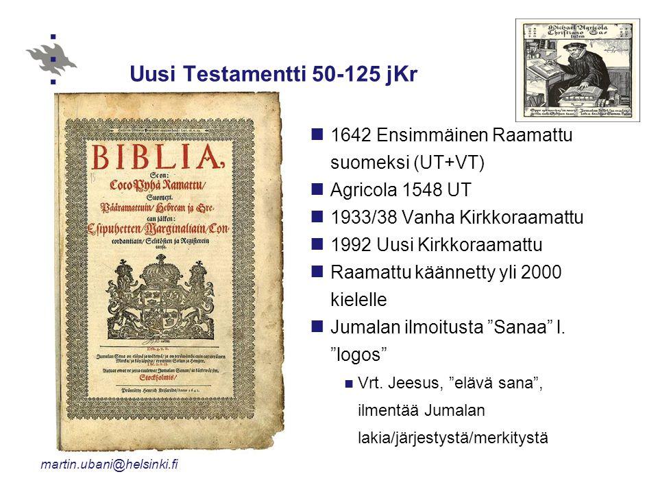 Uusi Testamentti 50-125 jKr 1642 Ensimmäinen Raamattu suomeksi (UT+VT)