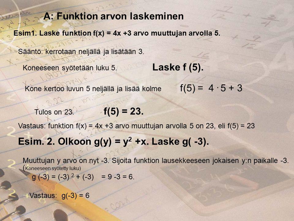 A: Funktion arvon laskeminen