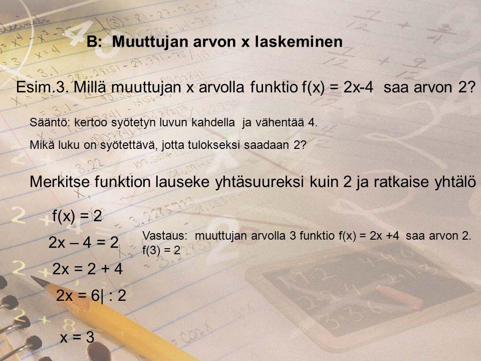 B: Muuttujan arvon x laskeminen