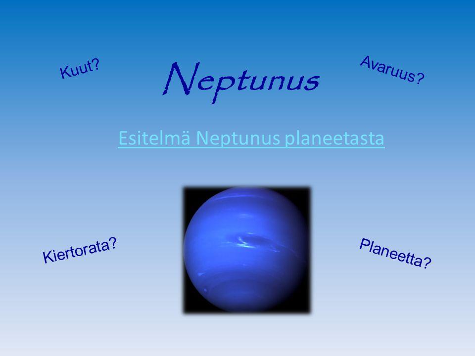 Esitelmä Neptunus planeetasta