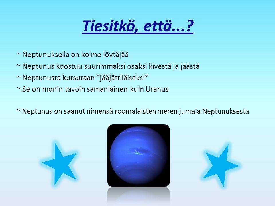 Tiesitkö, että... ~ Neptunuksella on kolme löytäjää