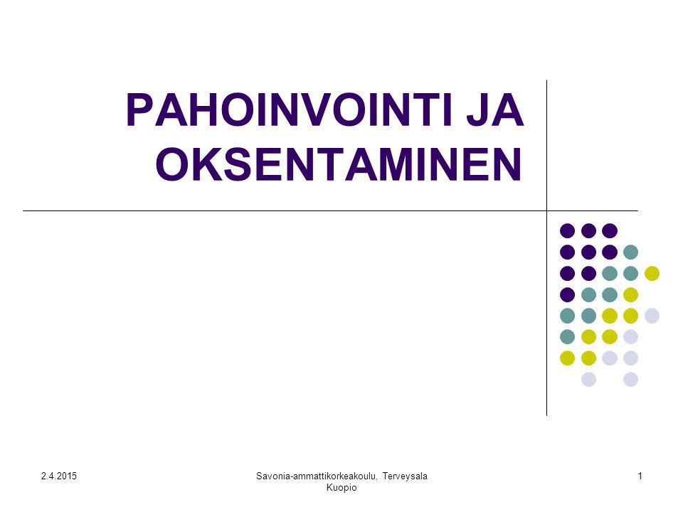 PAHOINVOINTI JA OKSENTAMINEN