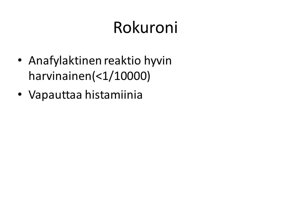 Rokuroni Anafylaktinen reaktio hyvin harvinainen(<1/10000)