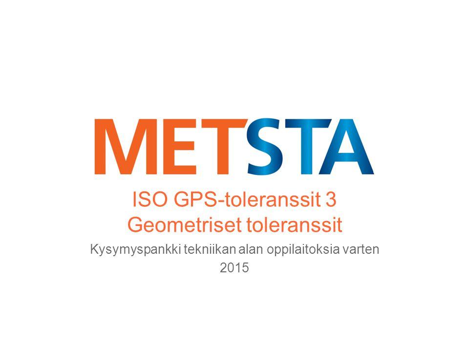 ISO GPS-toleranssit 3 Geometriset toleranssit