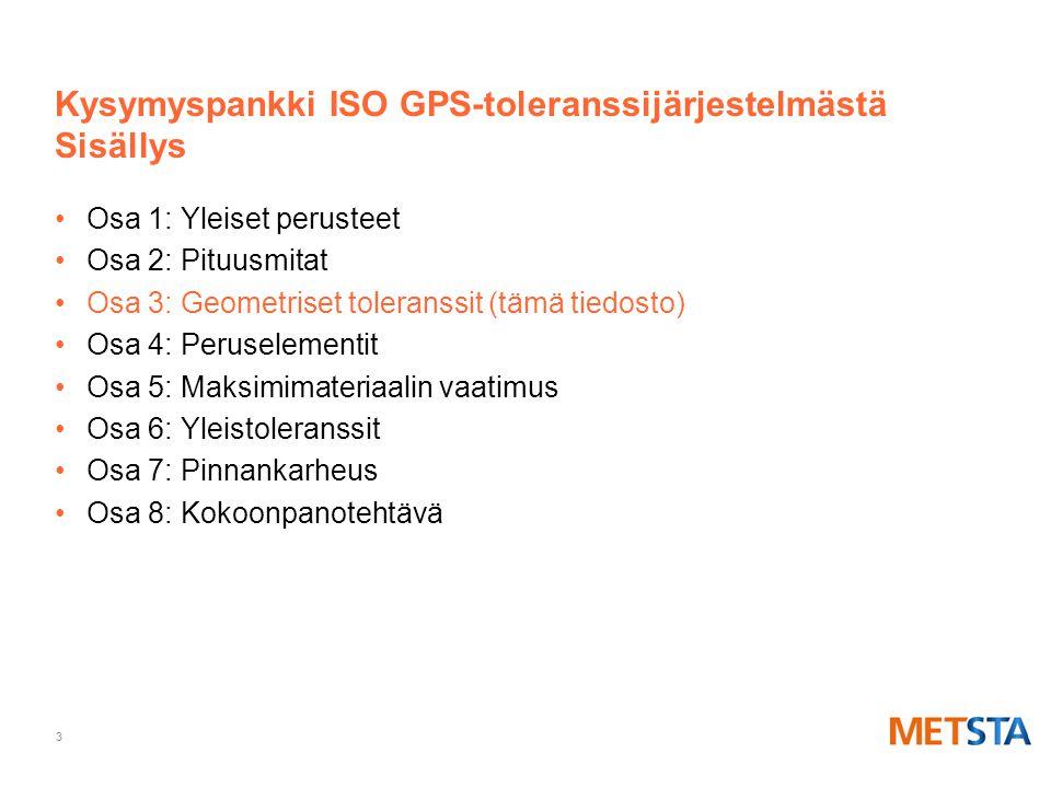 Kysymyspankki ISO GPS-toleranssijärjestelmästä Sisällys