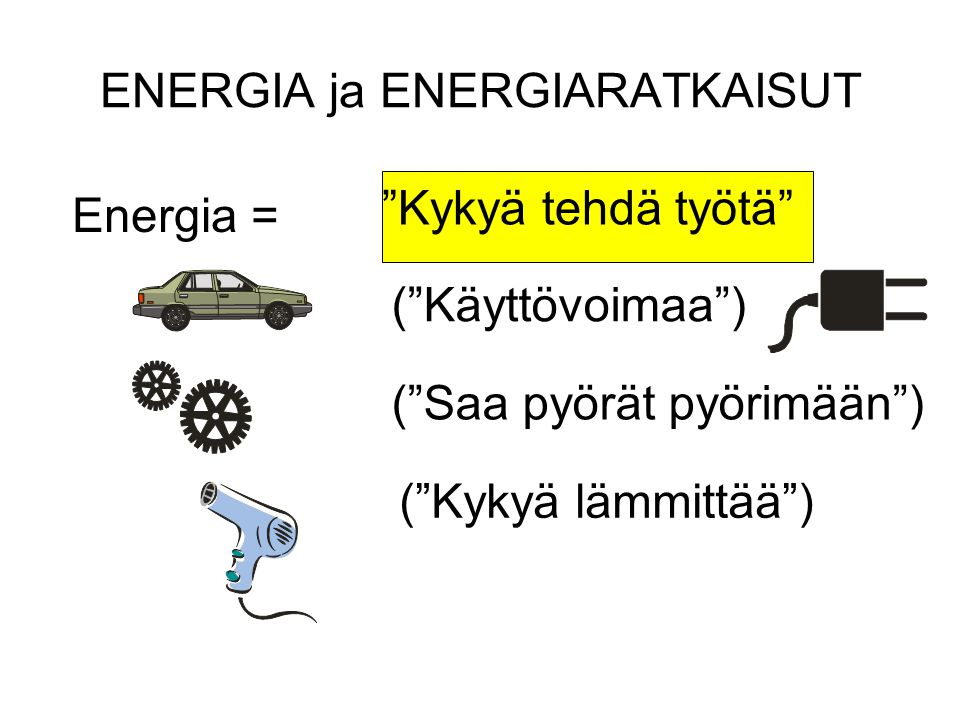 ENERGIA ja ENERGIARATKAISUT