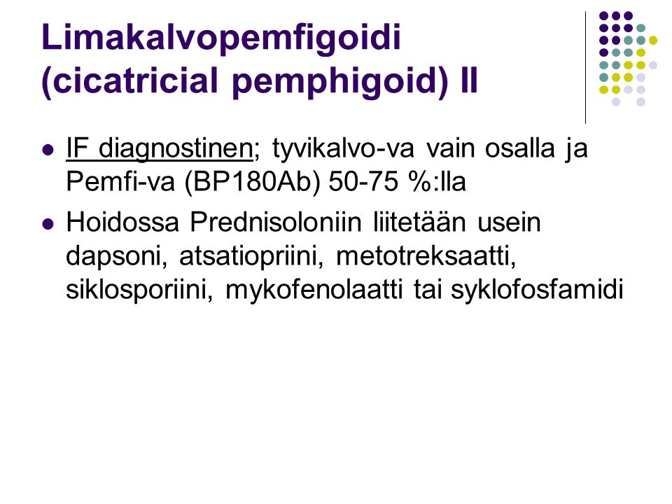 Limakalvopemfigoidi (cicatricial pemphigoid) II