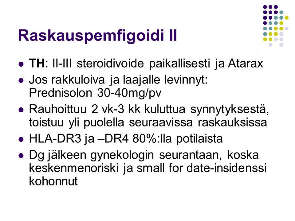 Raskauspemfigoidi II TH: II-III steroidivoide paikallisesti ja Atarax