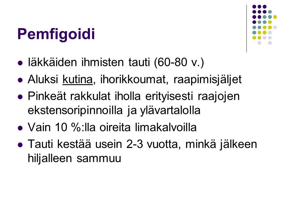 Pemfigoidi Iäkkäiden ihmisten tauti (60-80 v.)