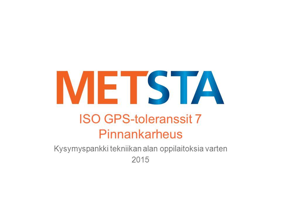 ISO GPS-toleranssit 7 Pinnankarheus