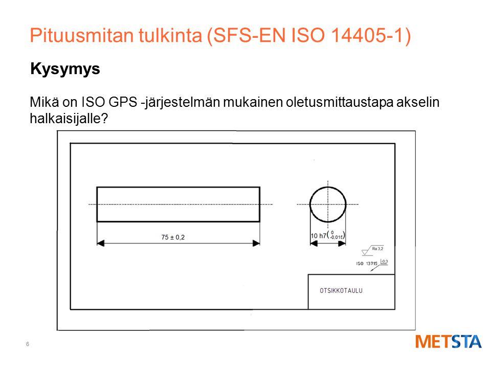Pituusmitan tulkinta (SFS-EN ISO 14405-1)
