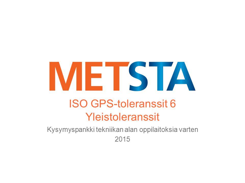 ISO GPS-toleranssit 6 Yleistoleranssit