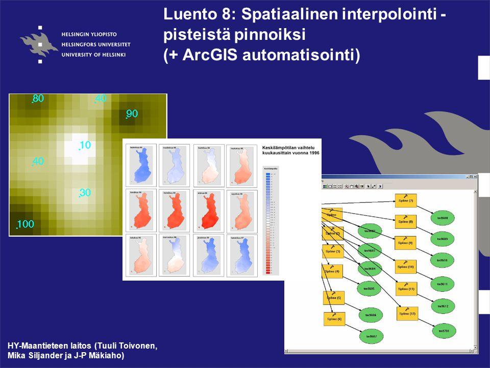 Luento 8: Spatiaalinen interpolointi - pisteistä pinnoiksi (+ ArcGIS automatisointi)