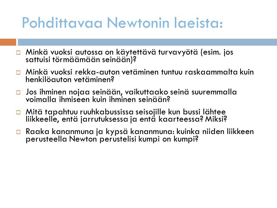 Pohdittavaa Newtonin laeista: