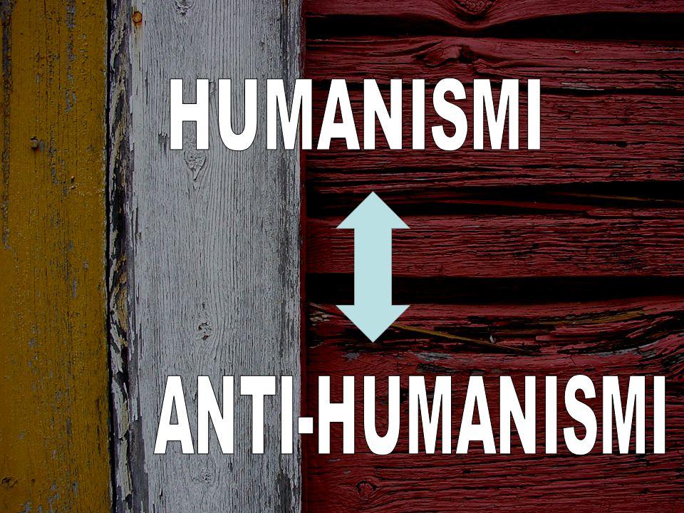 HUMANISMI ANTI-HUMANISMI