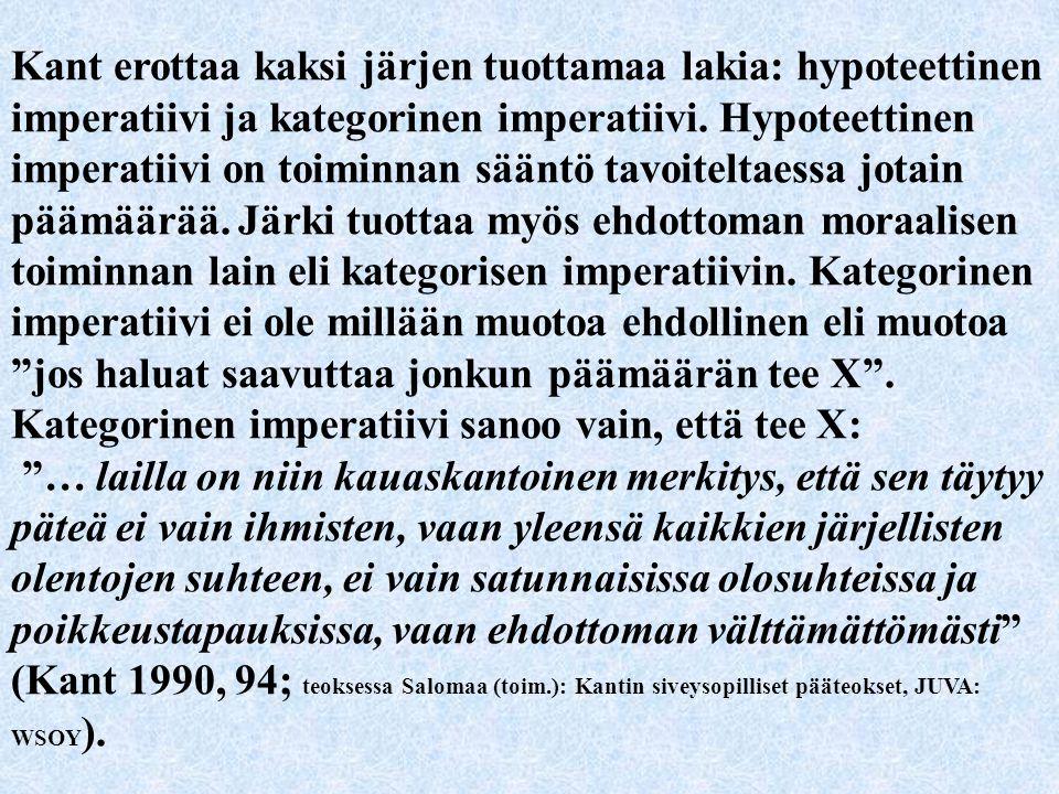 Kant erottaa kaksi järjen tuottamaa lakia: hypoteettinen imperatiivi ja kategorinen imperatiivi.