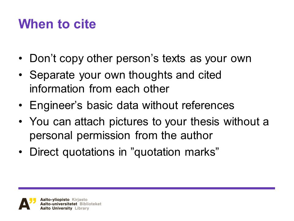 When to cite Don't copy other person's texts as your own