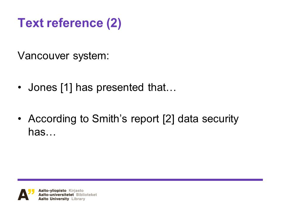 Text reference (2) Vancouver system: Jones [1] has presented that…