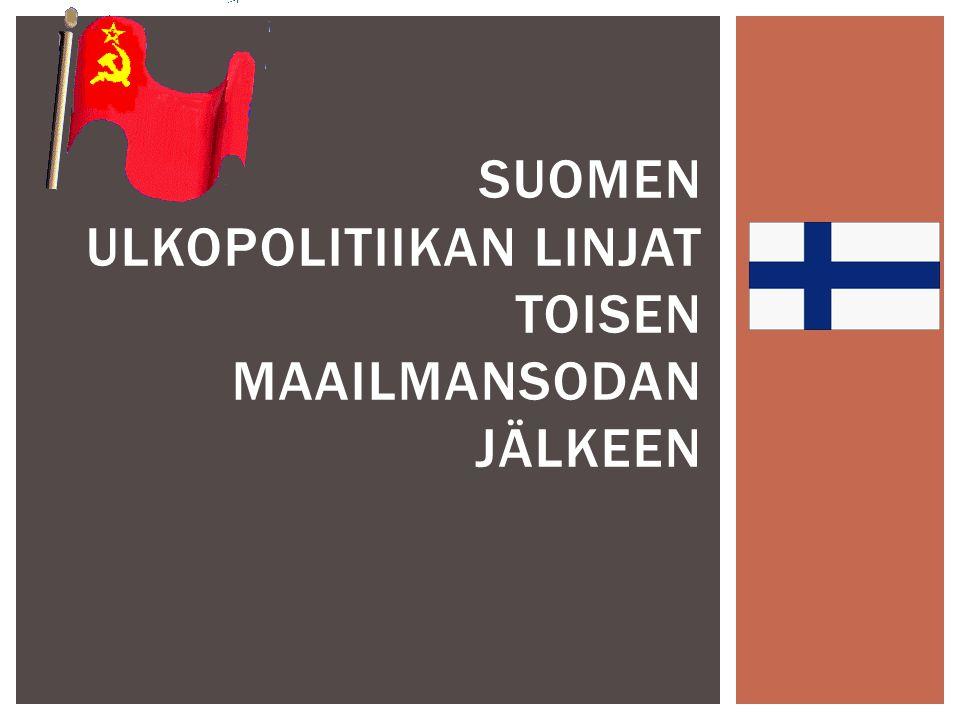 Suomen ulkopolitiikan linjat toisen maailmansodan jälkeen