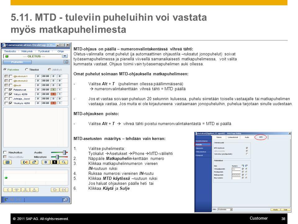 5.11. MTD - tuleviin puheluihin voi vastata myös matkapuhelimesta