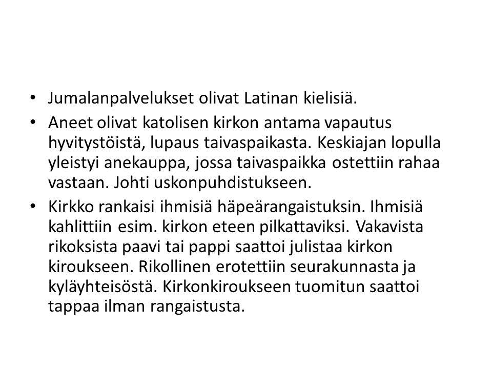 Jumalanpalvelukset olivat Latinan kielisiä.