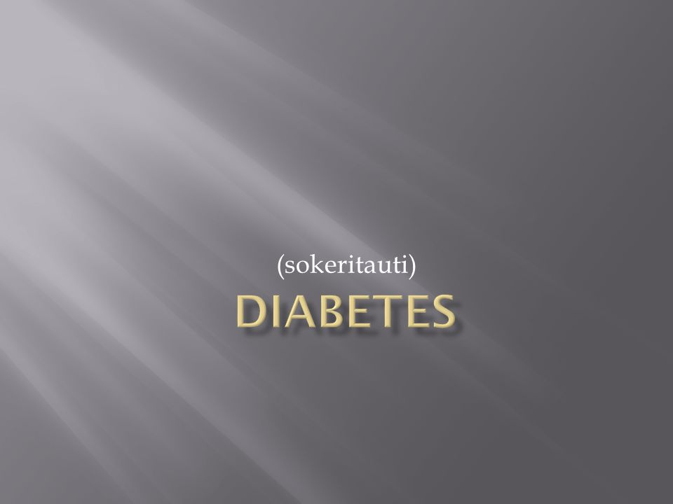 Diabetes (sokeritauti)
