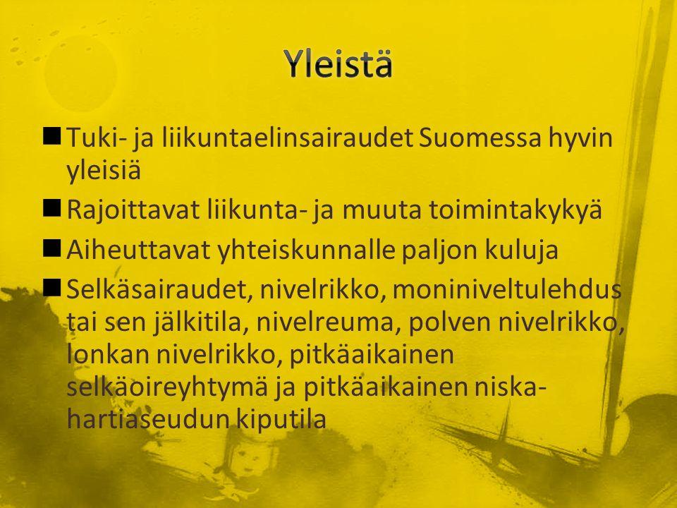 Yleistä Tuki- ja liikuntaelinsairaudet Suomessa hyvin yleisiä