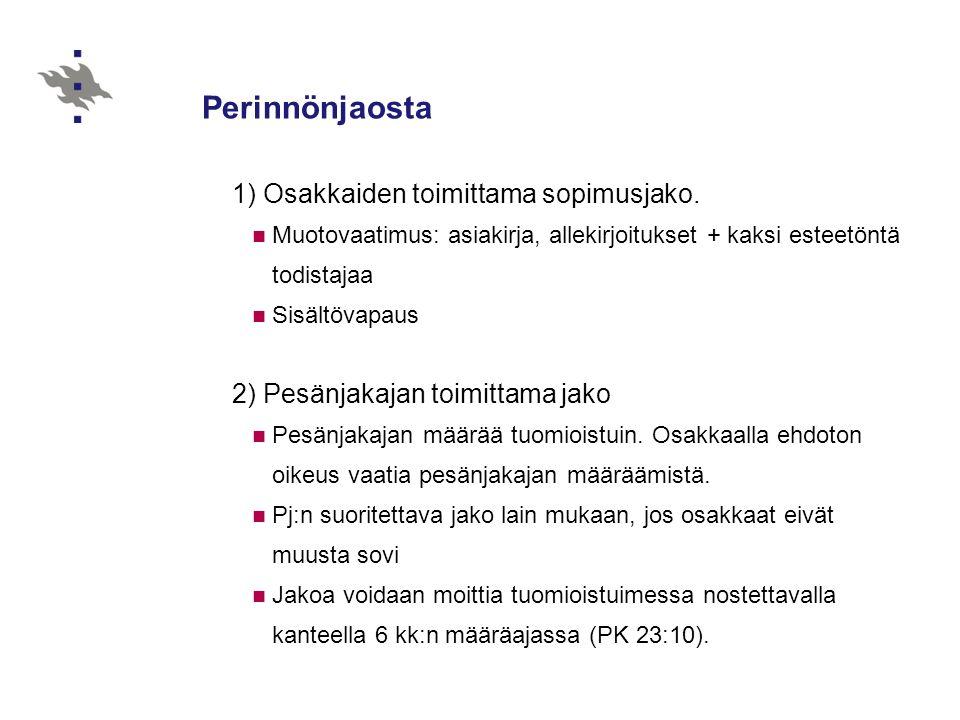Perinnönjaosta 1) Osakkaiden toimittama sopimusjako.