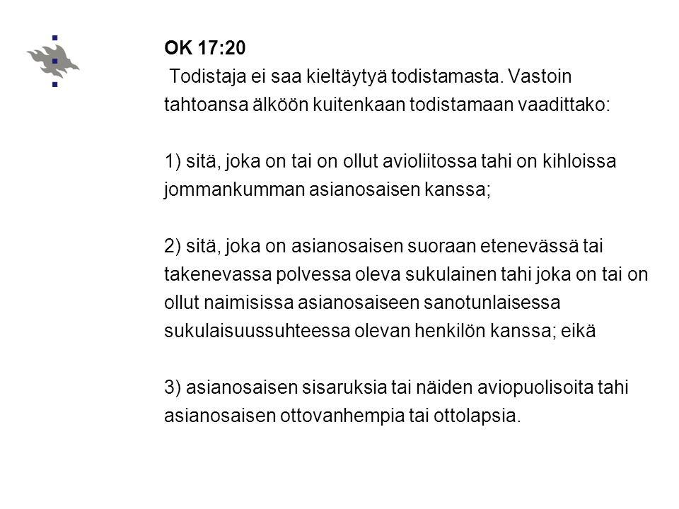 OK 17:20 Todistaja ei saa kieltäytyä todistamasta. Vastoin tahtoansa älköön kuitenkaan todistamaan vaadittako: