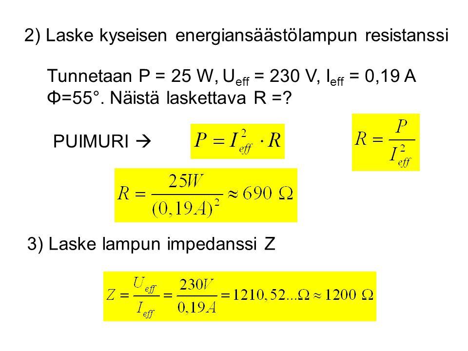 2) Laske kyseisen energiansäästölampun resistanssi