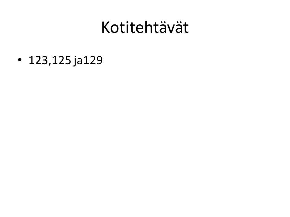 Kotitehtävät 123,125 ja129
