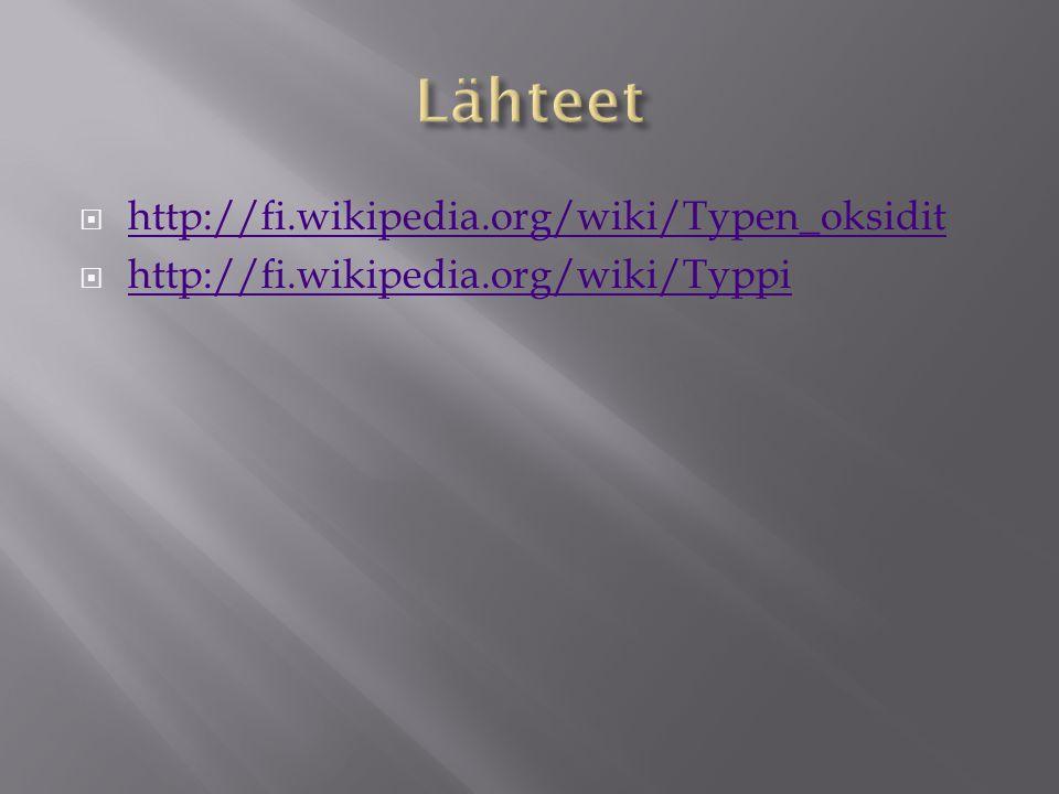 Lähteet http://fi.wikipedia.org/wiki/Typen_oksidit