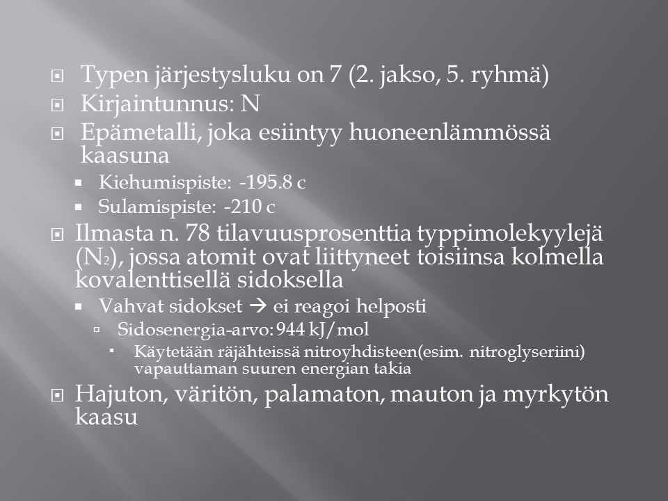Typen järjestysluku on 7 (2. jakso, 5. ryhmä) Kirjaintunnus: N