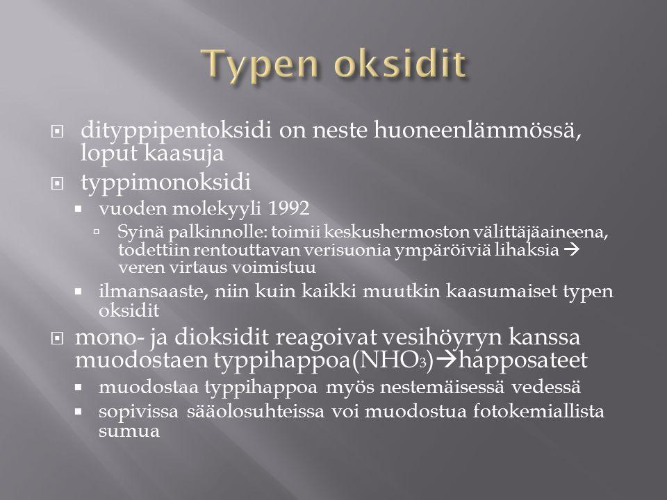 Typen oksidit dityppipentoksidi on neste huoneenlämmössä, loput kaasuja. typpimonoksidi. vuoden molekyyli 1992.