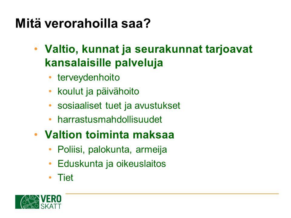 16.4.2017 Mitä verorahoilla saa Valtio, kunnat ja seurakunnat tarjoavat kansalaisille palveluja. terveydenhoito.